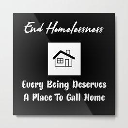 End Homelessness Text Design Metal Print
