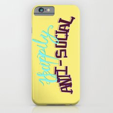 Happily Anti-social Slim Case iPhone 6s