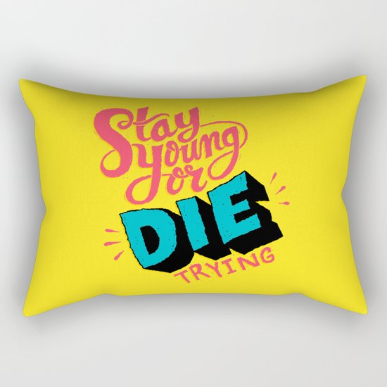 Stay Young or Die Trying Rectangular Pillow