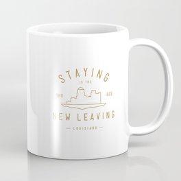 Staying is the New Leaving Coffee Mug