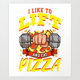 I Like To Lift Weights And Eat Pizza Bodybuilding Art Print