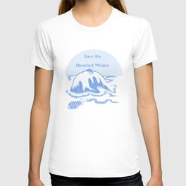 Save the Bleached Whales T-shirt