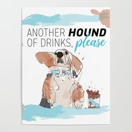 ANOTHER HOUND OF DRINKS, PLEASE Poster