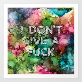 I Don't Give A F*ck Art Print