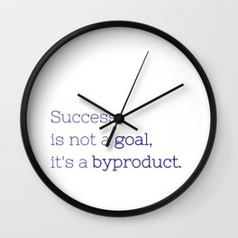 Success is not a goal, it's a byproduct. - Friday Night Lights collection Wall Clock