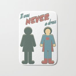 It Was Never A Dress - Wonder Super Girl Woman Lady Bath Mat