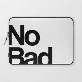 no bad vibes - quote Laptop Sleeve