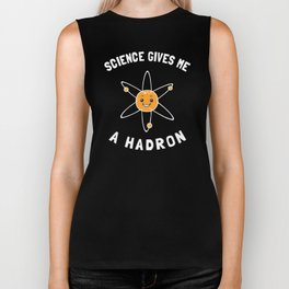 Science Gives Me A Hadron Biker Tank