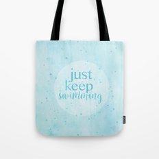 just keep swimming watercolor Tote Bag