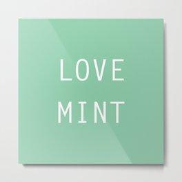 Love mint Metal Print