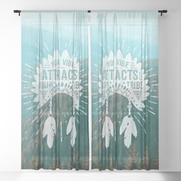 Your Vibe Attracts Your Tribe - Teal Mountains Sheer Curtain