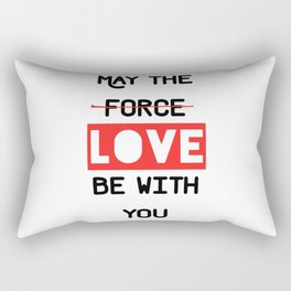 May the love / force be with you Rectangular Pillow