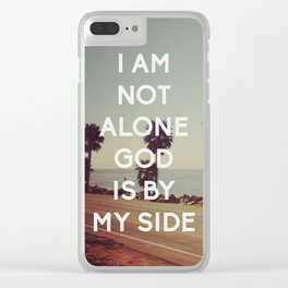 I Am Not Alone, God Is By My Side - Bible Quote - Inspirational Quote Clear iPhone Case