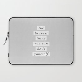 The Bravest Thing You Can Be is Yourself gray white typography inspirational bedroom wall decor Laptop Sleeve