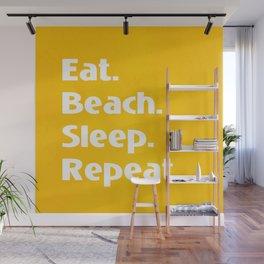 Eat. Beach. Sleep. Repeat Wall Mural