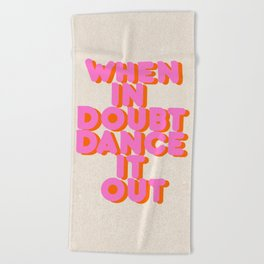 Dance it out Beach Towel