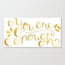 You Are Enough - Faux Gold Foil Canvas Print