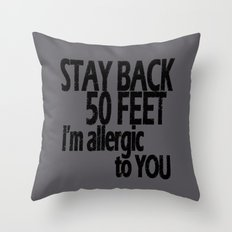 Stay Back Throw Pillow