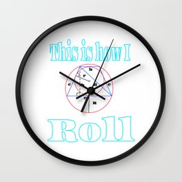 This is the cool tee to show how confident you are best geomerty fanatic ever !!! This is how I roll Wall Clock
