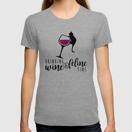 Drinking Wine and Feline Fine  |  Crazy Cat Lady T-shirt