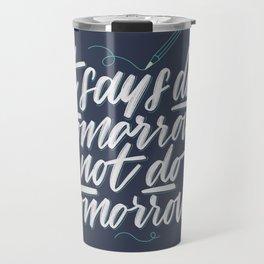 Due Tomorrow Travel Mug