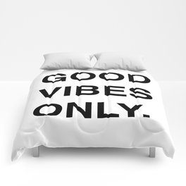 GOOD VIBES ONLY. Comforters