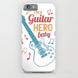 I'm A Guitar Hero Baby iPhone Case