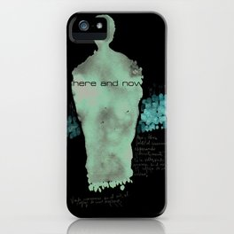 here and now iPhone Case