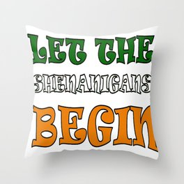 Let The Shenanigans Begin St Paddys Day Throw Pillow