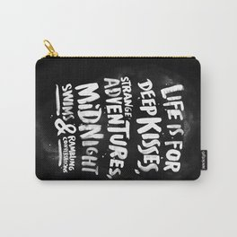 Life is for deep kisses... Carry-All Pouch