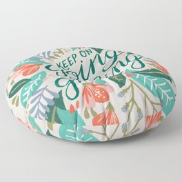 """""""Keep on Going and Growing"""" inspired by Eliza Blank, The Sill Floor Pillow"""