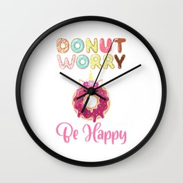 Don't Worry Be Happy Dough Desserts Food Doughnut Snack Pastry Colorful Sprinkles Rainbow Pastry Wall Clock
