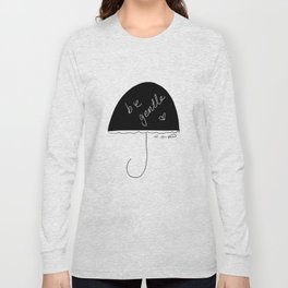 on rainy days be gentle to self Long Sleeve T-shirt