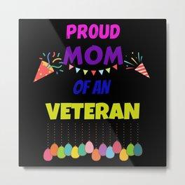 Proud MOM Of An Veteran Metal Print