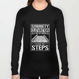 Elevator Broken Use Steps - Alcoholic AA NA Sobriety Tshirt Long Sleeve T-shirt