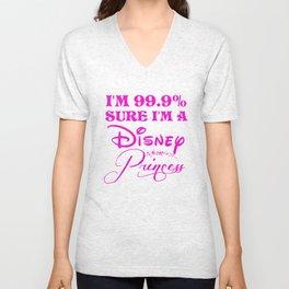 99.9% Sure I'm a princess Unisex V-Neck