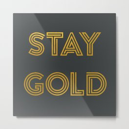 Stay Gold (Gray) Metal Print