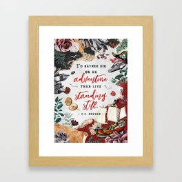 I'd rather die on an adventure Framed Art Print