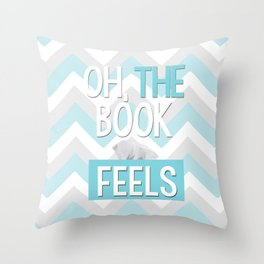 Oh, the book feels! Throw Pillow