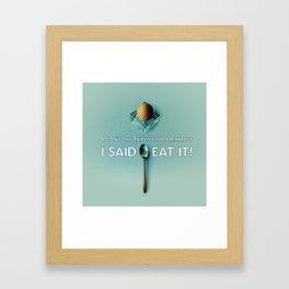 Eat It! Framed Art Print