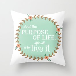 The Purpose of Life, Eleanor Roosevelt Throw Pillow