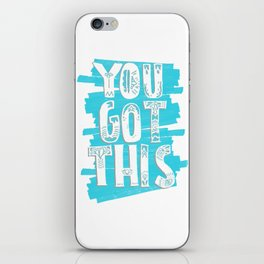 YOU GOT THIS / Typography / Positive Quote iPhone Skin