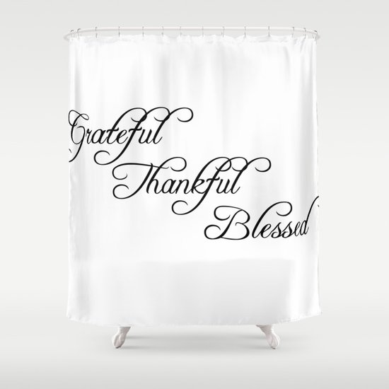 Grateful Thankful Blessed Shower Curtain By Typutopia Society6