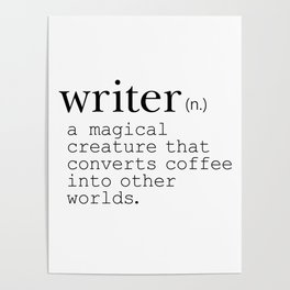 Writer Definition - Converting Coffee Poster