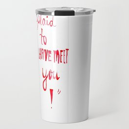 """Plaid to Have Met You!""  Travel Mug"