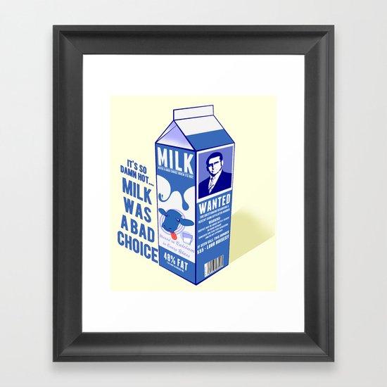 Milk was a Bad Choice ~ Brick Wanted (Anchorman) Framed Art Print