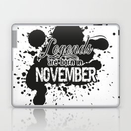 Legends are born in November Laptop & iPad Skin
