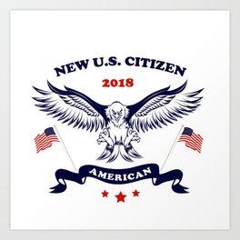 New United States Citizen 2018 Art Print