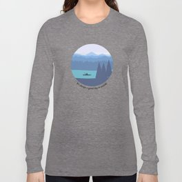 It's always a good day to paddle Long Sleeve T-shirt