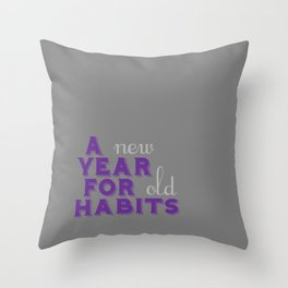 A Year for Habits Throw Pillow